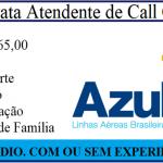 LINHAS AÉREA AZUL CONTRATA ATENDENTE DE CALL CENTER.