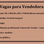Vagas para Vendedora – Shopping – Salário: R$ 1.000,00 a R$ 1.700,00 (Bruto mensal)