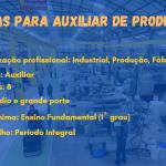 Vagas para Auxiliar De Produção Industrial – Salário: R$ 1.612,00 a R$ 1.812,00 (Bruto mensal)